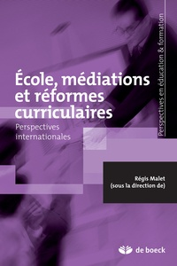 Ecole, médiations et réformes curriculaires - Perspectives internationales.pdf