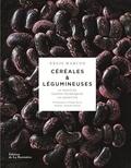 Régis Marcon - Céréales & légumineuses - 65 céréales et légumineuses, gestes et techniques, 110 recettes.