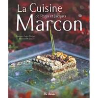 Régis Marcon et Jacques Marcon - La cuisine de Régis et Jacques Marcon.