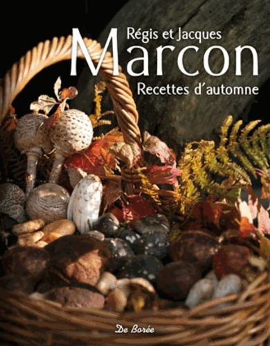 Régis Marcon et Jacques Marcon - Recettes d'automne.