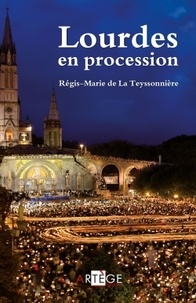 Régis-Marie de La Teyssonnière - Lourdes en procession.