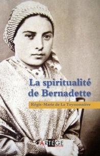 Régis-Marie de La Teyssonnière - Lourdes - La spiritualité de Bernadette.