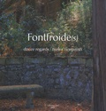 Régis Martin et Guillaume Peronne - Fontfroide(s) - Douze regards/twelve viewpoints.