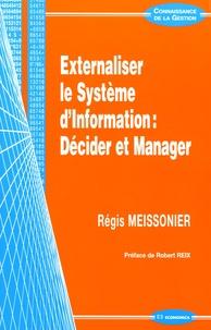 Régis Meissonier - Externaliser le Système d'Information : Décider et Manager.