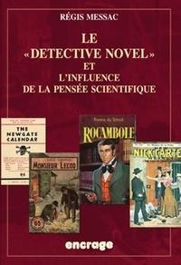 """Régis Messac - Le """"Détective Novel"""" et l'influence de la pensée scientifique."""