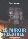 Régis Messac - Le miroir flexible.