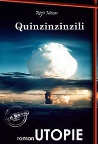 Régis Messac - Quinzinzinzili (édition intégrale, revue et corrigée)..
