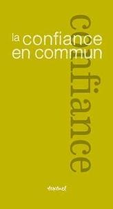 Régis Meyran et Bertrand Richard - La confiance en commun.