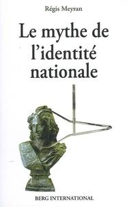 Régis Meyran - Le mythe de l'identité nationale.