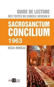 Régis Moreau - Guide de lecture des textes du concile Vatican II - Sacrosanctum Concilium.