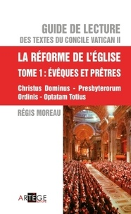 Guide de lecture des textes du concile Vatican II - La réforme de lEglise Tome 1, Evêques et prêtres.pdf