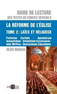 Guide de lecture des textes du concile Vatican II - La réforme de lEglise Tome 2, Laïcs et religieux, les Eglises orientales.pdf