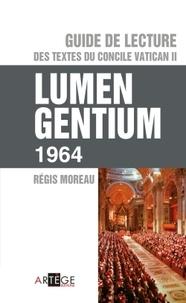 Régis Moreau - Guide de lecture des textes du concile Vatican II - Lumen Gentium.