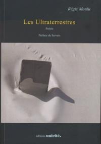 Régis Moulu - Les Ultraterrestres.