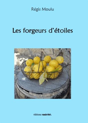 Régis Moului - Les forgeurs d'étoile.