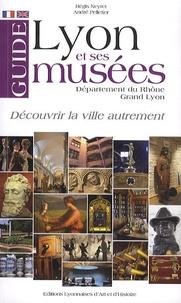 Régis Neyret et André Pelletier - Guide de Lyon et ses musées - Département du Rhône, Grand Lyon.