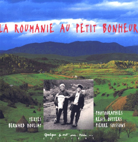 Régis Outters et Pierre Soisson - La Roumanie au petit bonheur.