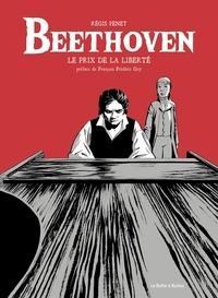 Régis Penet - Beethoven - Le prix de la liberté.