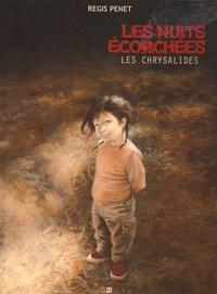 Régis Penet - Les nuits écorchées Tome 3 : Les chrysalides.
