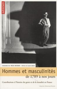Régis Revenin - Hommes et masculinités de 1789 à nos jours - Contributions à l'histoire du genre et de la sexualité en France.