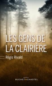 Régis Rivald - Les gens de la clairière.