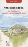 Régis Sahuc - Vent d'Usclades - Us et coutumes dans les montagnes de l'Ardèche.