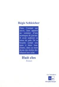 Régis Schleicher - Huit clos.