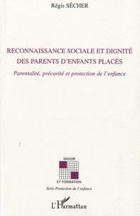 Reconnaissance sociale et dignité des parents denfants placés - Parentalité, précarité et protection de lenfance.pdf