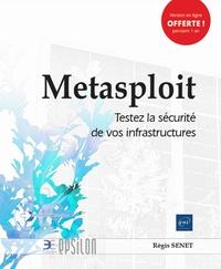 Régis Senet - Metasploit - Testez la sécurité de vos infrastructures.