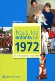 Régis Taranto - Nous, les enfants de 1972 - De la naissance à l'âge adulte.