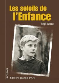 Régis Vasseur - Les soleils de l'enfance.