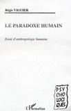 Régis Viguier - Le paradoxe humain - Essai d'anthropologie humaine.