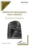 Régis Viguier - Propos psychologiques sur la société - De l'évolution à l'humanisme.
