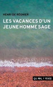 Régnier henri De - Les Vacances d'un jeune homme sage.