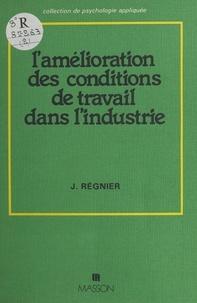 Regnier - L'Amélioration des conditions de travail dans l'industrie.
