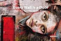 Regula Laux et Jean-Marc Felix - Every Wall is a Door - Urban Art: Artists, Works, Stories.