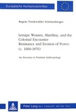 Regula Trenkwalder-schönenberger - Lenape Women, Matriliny, and the Colonial Encounter-Resistance and Erosion of Power (c. 1600-1876) - An Excursus in Feminist Anthropology.