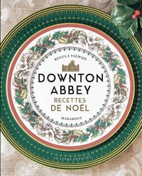Regula Ysewijn - Downton Abbey - Recettes de Noël.