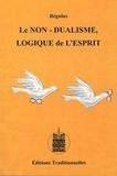 Régulus - Le non-dualisme, logique de l'esprit.