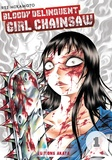 Rei Mikamoto - Bloody Delinquent Girl Chainsaw Tome 1 : .