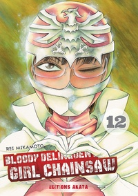 Rei Mikamoto - Bloody Delinquent Girl Chainsaw Tome 12 : .