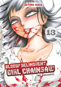 Rei Mikamoto - Bloody Delinquent Girl Chainsaw Tome 13 : .