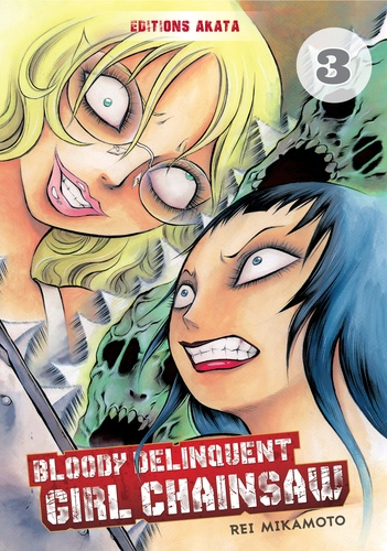 Rei Mikamoto - Bloody Delinquent Girl Chainsaw Tome 3 : .