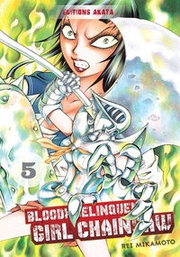 Rei Mikamoto - Bloody Delinquent Girl Chainsaw Tome 5 : .