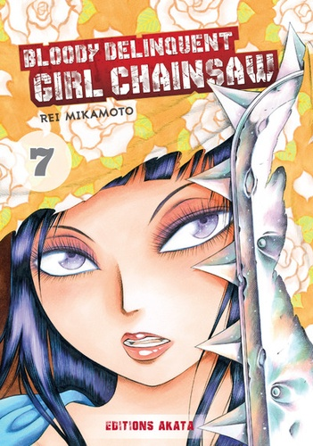 Rei Mikamoto - Bloody Delinquent Girl Chainsaw Tome 7 : .