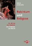 Reichtum und Religion - Die Macht des Kapitals: Die Methode der Macht.