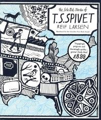 Reif Larsen - Selcted Works of T S Spivet.