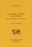 Reïko Shimamori - Grammaire japonaise fondamentale de la théorie à la pratique - Leçons et exercices pratiques.