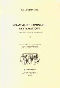 Reïko Shimamori - Grammaire japonaise systématique.