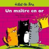 Reina Ollivier et Eclats de lire - Un maître en or - une histoire pour lecteurs débutants (5-8 ans).